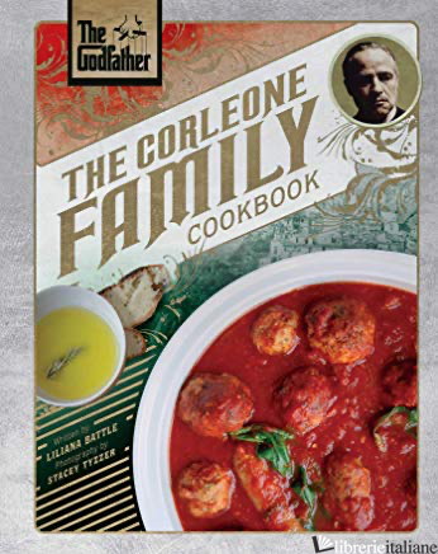 Godfather: The Corleone Family Cookbook - Liliana Battle