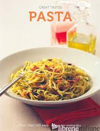 GREAT TASTES: PASTA - Aa.Vv