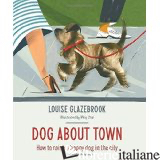 DOG ABOUT TOWN - GLAZEBROOK, LOUISE