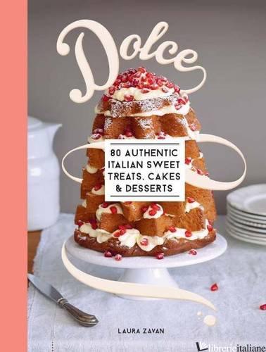 DOLCE 80 AUTHENTIC  ITALIAN SWEET TREATS, CAKES & DESSERTS - ZAVAN