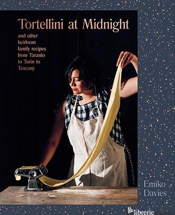 Tortellini at Midnight - Davies Emiko
