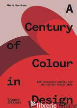 A Century of Colour in Design - Harrison, David