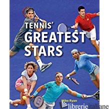 Tennis' Greatest Stars - ryan