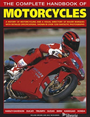 THE COMPLETE HANDBOOK OF MOTORCYCLES - ROLAND BROWN MAC MCDIARMID
