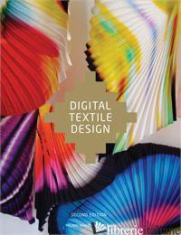 Digital Textile Design, Second edition - Melanie Bowles and Ceri Isaac
