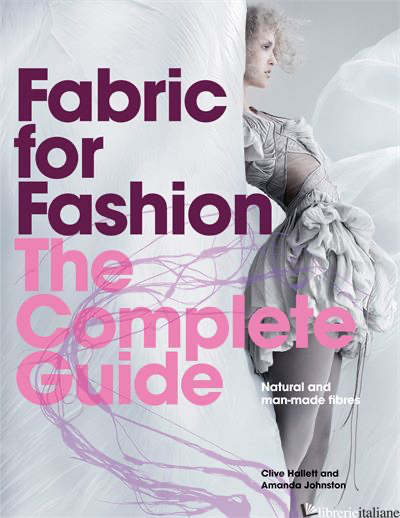 FABRIC FOR FASHION: THE COMPLETE GUIDE - HALLETT
