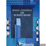 SPATIAL STRATEGIES FOR INTERIOR DESIGN - HIGGINS
