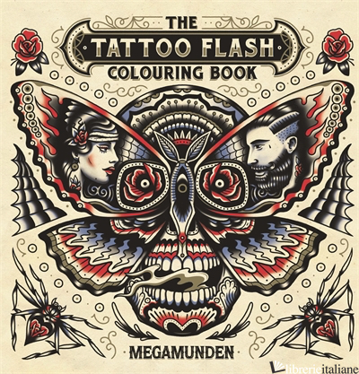 The Tattoo Flash Colouring Book - MEGAMUNDEN
