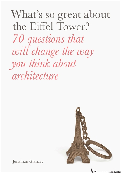 WHAT'S SO GREAT ABOUT THE EIFFEL TOWER? - AA.VV