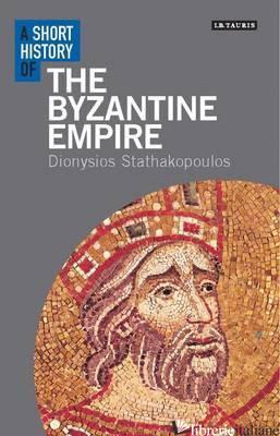 A Short History of the Byzantine Empire -