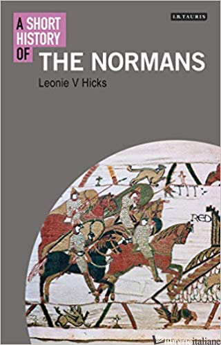 Short History of the Normans, A - Hicks, Leonie