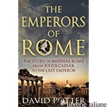 EMPERORS OF ROME - Potter, David