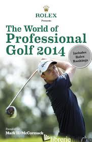 ROLEX WORLD OF PROFESSIONAL GOLF 2014 - AA.VV