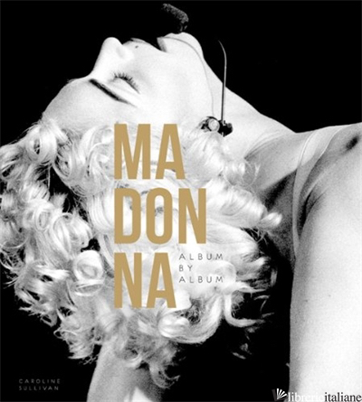 MADONNA AMBITION MUSIC STYLE - Caroline Sullivan