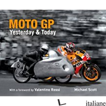 MOTO GP: YESTERDAY & TODAY -