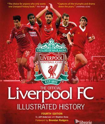 OFFICIAL LIVERPOOL FC ILLUSTRATED HISTORY -