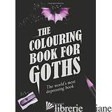 COLOURING BOOK FOR GOTHS - Tom Devonald
