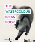 The Watercolour Ideas Book - Goss, Joanna