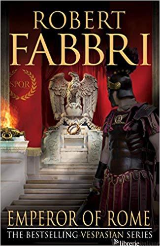 Emperor of Rome, The Vespasian series  - Robert Fabbri