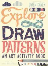 EXPLORE & DRAW PATTERNS -
