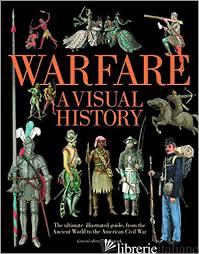 WARFARE, a Visual History - NEWARK, TIM