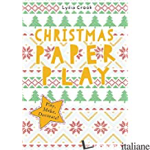 Christmas Paper Play - Lydia  Crook