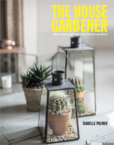 The House Gardener - ISABELLE PALMER