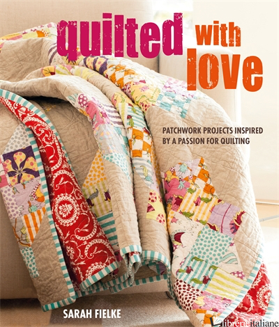 Quilted with Love - Sarah Fielke