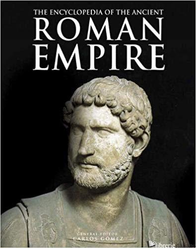 Encyclopedia of Ancient Roman Empire - Carlos Gomez
