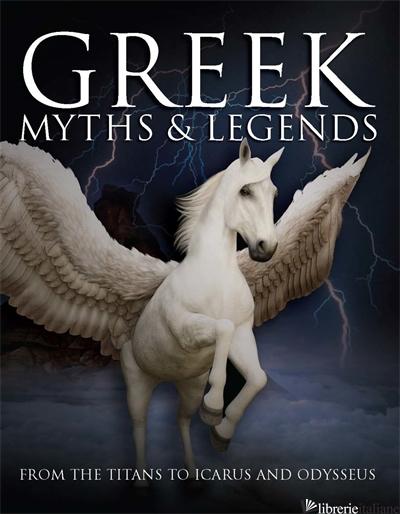 Greek Myths & Legends  - Martin J Dougherty