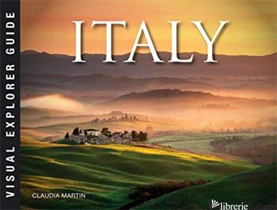 Italy, Visual Explorer Guide - Claudia Martin