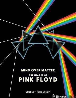 MIND OVER MATTER THE IMAGES OF PINK FLOYD -