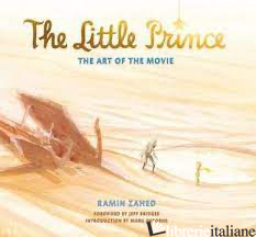 LITTLE PRINCE THE ART OF THE MOVIE  - RAMIN ZAHED
