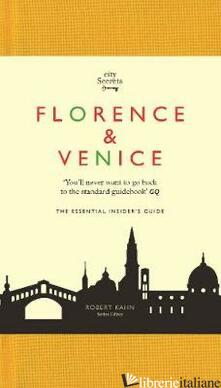 CITY SECRETS: FLORENCE VENICE AND THE TOWNS OF ITA   - KAHN ROBERT