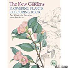 KEW GARDENS FLOWERING PLANTS COLOURING BOOK - N/A