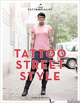 TATTOORIALIST: TATTOO STREET STYLE -