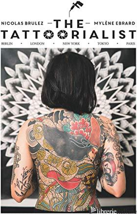 Tattoorialist: Berlin, London, New York, Tokyo, Paris - Nicolas Brulez