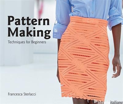 Pattern Making - Francesca Sterlacci, Barbara Arata-Gavere and others