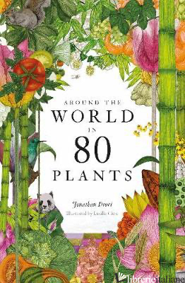 Around the World in 80 Plants - Karolyn Kiisel