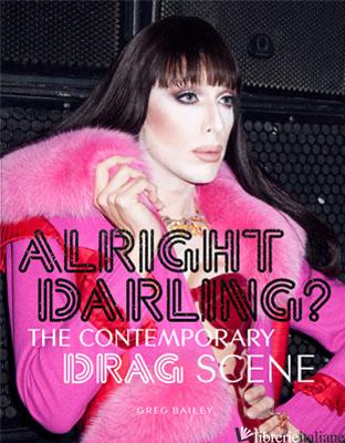 Alright Darling? - Greg Bailey