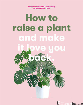 How to Raise a Plant - Morgan Doane and Erin Harding