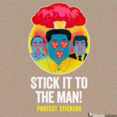 Stick it to the Man! - Stickerbomb
