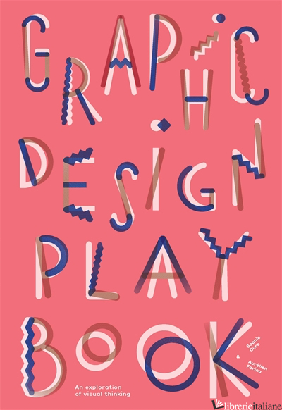 Graphic Design Play Book - Sophie Cure and Aurelien Farina