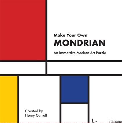 Make Your Own Mondrian - Henry Carroll