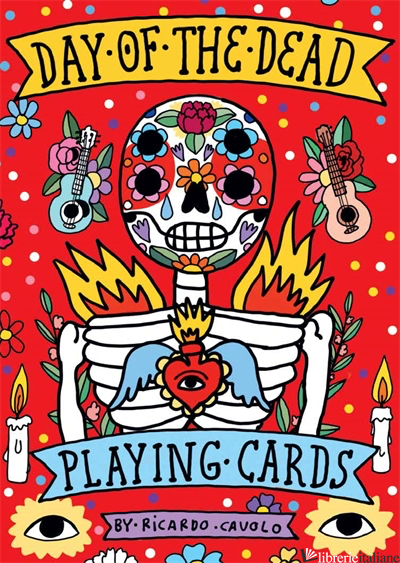 Playing Cards: Day of the Dead - Illustrations by Ricardo Cavolo