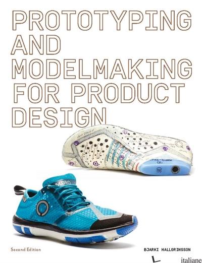 Prototyping and Modelmaking for Product Design - Bjarki Hallgrimsson