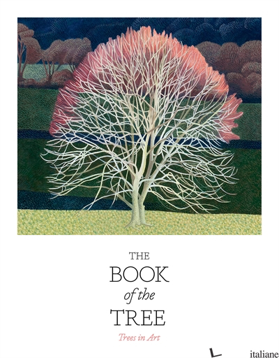 The Book of the Tree - Angus Hyland and Kendra Wilson