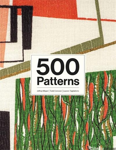 500 Patterns - Jeffrey Mayer, Todd Conover and Lauren Tagliaferro