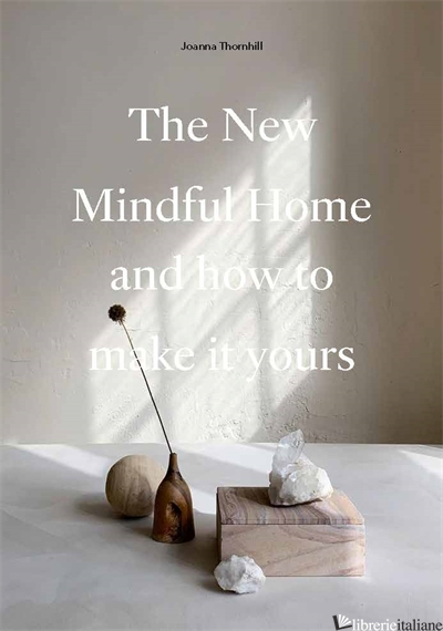 New Mindful Home - Joanna Thornhill