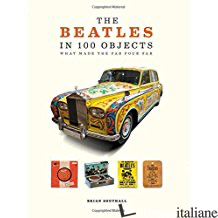 The Beatles In 100 Objects -